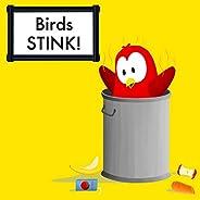 Birds Stink! (Sammy Bird)