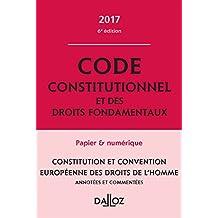 Code Constitutionnel et Droits Fondamentaux 2017, Commenté 6e Éd.