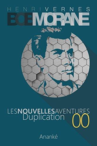 [D.O.W.N.L.O.A.D] Les Nouvelles Aventures de Bob Morane - Duplication (00) (French Edition) TXT