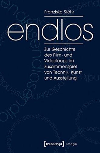 endlos: Zur Geschichte des Film- und Videoloops im Zusammenspiel von Technik, Kunst und Ausstellung (Image) Taschenbuch – 12. April 2016 Franziska Stöhr transcript 3837632091 Bildende Kunst