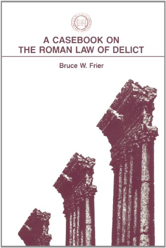 A Casebook on the Roman Law of Delict (Society for Classical Studies Classical Resources)