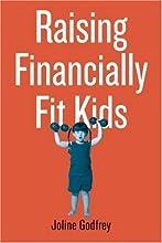 Raising Financially Fit Kids (03) by Godfrey, Joline [Paperback (2003)]