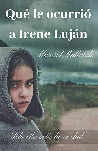 Qué le ocurrió a Irene Luján  [Gallardo, Marisol] (Tapa Blanda)