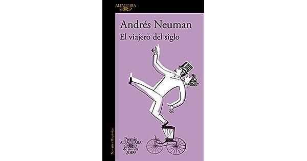 Amazon.com: El viajero del siglo (Premio Alfaguara de novela ...