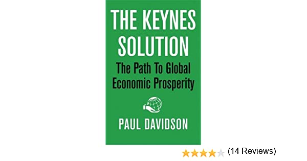 The keynes solution the path to global economic prosperity paul the keynes solution the path to global economic prosperity paul davidson 9780230619203 amazon books fandeluxe Image collections