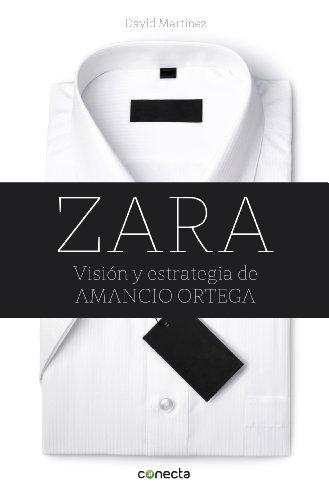 zara-vision-y-estrategia-de-amancio-ortega-spanish-edition