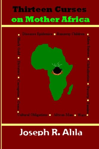 Download Thirteen Curses on Mother Africa: a poem PDF