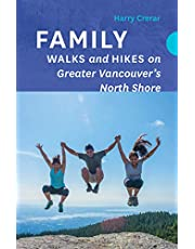 Family Walks & Hikes of Vancouver's North Shore