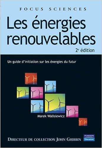 Manuels Kindle télécharger Energies renouvelables - Un guide d'initiation aux énergies du futur by Marek Walisiewicz in French MOBI 2744072648