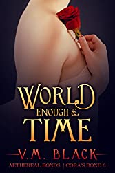 World Enough and Time: Cora's Bond  Vampire Series #6 (Cora's Bond Vampire Series)
