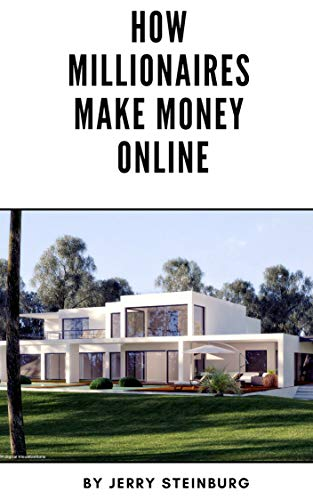 How To Make Money Online: The Most Successful Proven Ideas On A Step By Step Basis To Build A Great Passive Income Business On The Internet Where You Can Earn $10,000's Of Extra Dollars From Home.