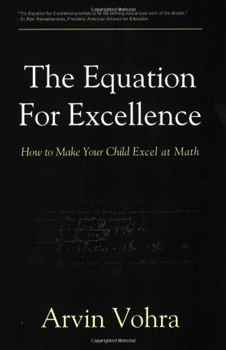 The Equation for Excellence: How to Make Your Child Excel at Math by Arvin Vohra (2008-02-05)