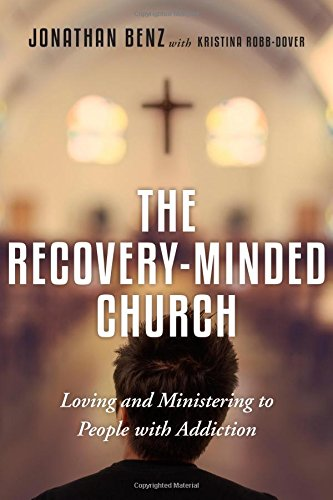 The Recovery-Minded Church: Loving and Ministering to People With Addiction ebook