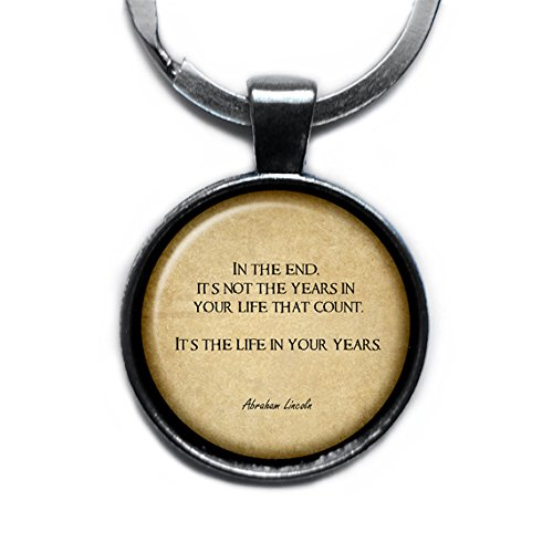 Abraham Lincoln In the end Leben Keychain Silber Schl/üsselanh/änger its not the years in your life that count Its the life in your years