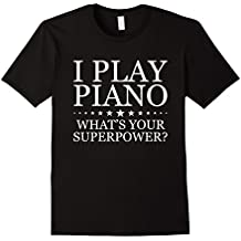 I Play Piano What's Your Superpower Shirts - Piano T-Shirt