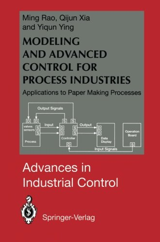 Modeling and Advanced Control for Process Industries: Applications to Paper Making Processes (Advances in Industrial Con