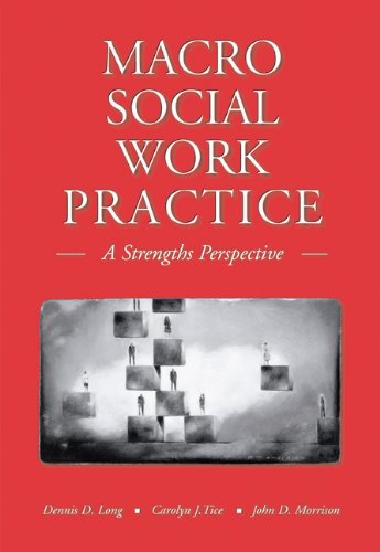 (Macro Social Work Practice: A Strengths Perspective (with InfoTrac))