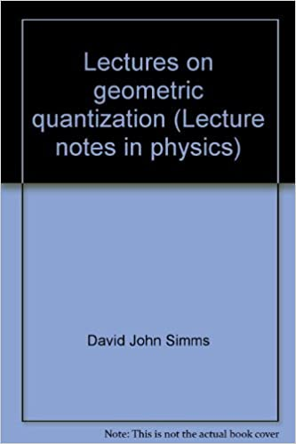 Read online Lectures on Geometric Quantization (Lecture Notes in