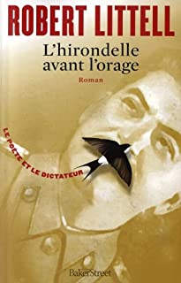 L'hirondelle avant l'orage : roman, Littell, Robert