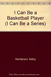 I Can Be a Basketball Player (I Can Be a Series)