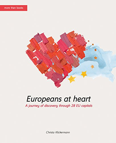 Europeans-at-heart. A journey of discovery through 28 EU capitals (Europeans at heart Book 1)