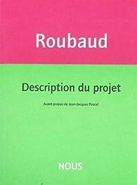 Description du projet par Jacques Roubaud