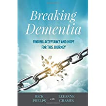 Breaking Dementia: Finding Acceptance and Hope for This Journey