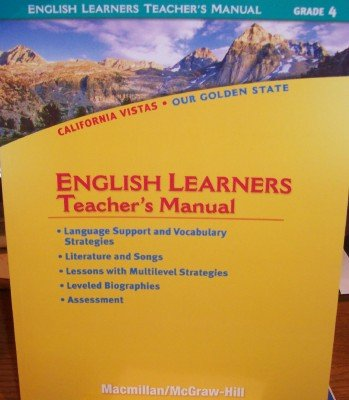 Grade 4 English Learners Teacher's Manual (California Vistas: Our Golden State)