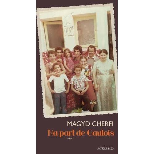 Ma part de Gaulois [ selectionné Prix Goncourt 2016 ] (French Edition)