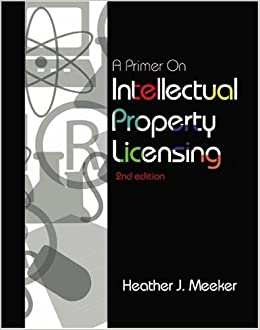 A Primer on Intellectual Property Licensing: Heather Meeker