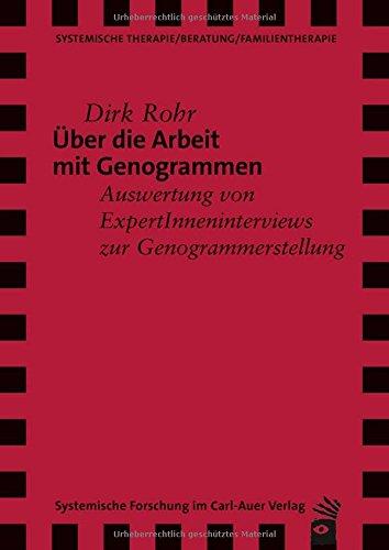 Über die Arbeit mit Genogrammen: Auswertung von ExpertInneninterviews zur Genogrammerstellung (Verlag für systemische Forschung)