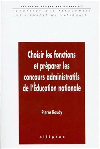 Lire un Choisir les fonctions et préparer les concours administratifs de l'éducation nationale epub, pdf