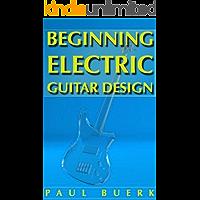 Beginning Electric Guitar Design