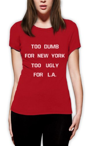 Green Turtle - TOO DUMB FOR NEW YORK TOO UGLY FOR L.A Red X-Large Women T-Shirt