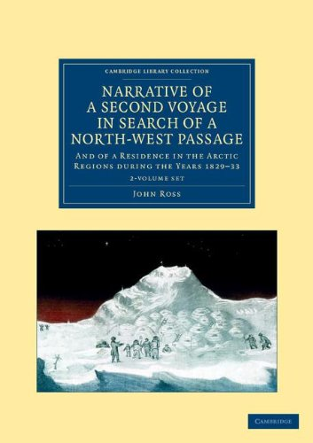 Narrative of a Second Voyage in Search of a North-West Passage 2 Volume Set: And of a Residence in the Arctic Regions du