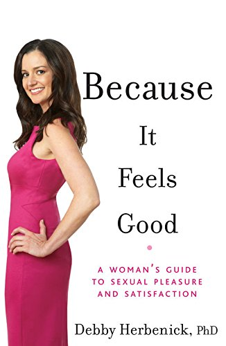 Amazon because it feels good a womans guide to sexual because it feels good a womans guide to sexual pleasure and satisfaction by herbenick fandeluxe Gallery