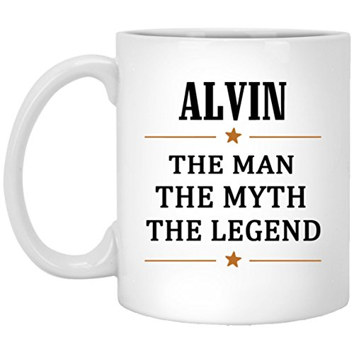 - Perfect Gift Coffee Mugs With Name Alvin - The Man The Myth The Legend For Men Brother Boyfriends Father Grandpa On Birthday Father's Day Chirstmas Gag Gift Tea Cup Mug White Ceramic 11oz
