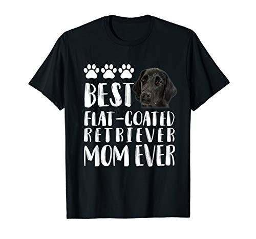 Best Flat-Coated Retriever Mom T Shirt Dog Lover Gift Tee