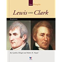 Lewis and Clark: Explorers (Our People)