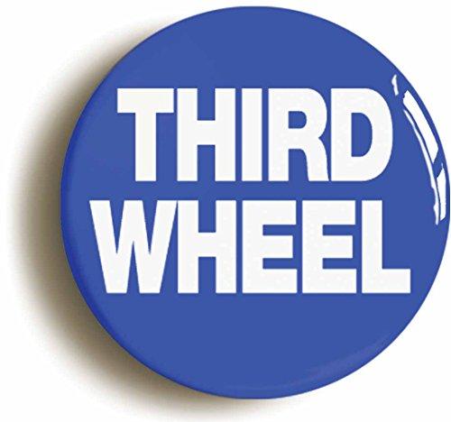 Third Wheel Costume Ideas (Third Wheel Funny Button Pin (Size Is 1inch Diameter))