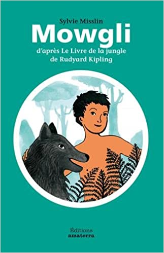 Mowgli D Apres Le Livre De La Jungle De Rudyard Kipling