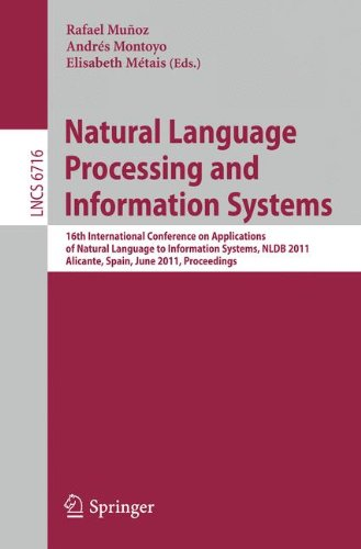 Natural Language Processing  and Information Systems: 16th International Conference on Applications of Natural Language to Information Systems, NLDB ... (Lecture Notes in Computer Science) by Springer
