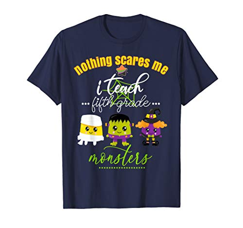 5th Grade Halloween Teacher Fun Nothing Scares Me Monsters  T-Shirt]()