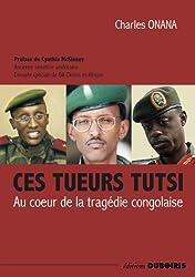 ces tueurs tutsi au coeur de la tragédie congolaise