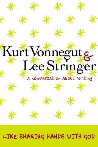 By Kurt Vonnegut, Lee Stringer, Ross Klavan: Like Shaking Hands with God: A Conversation about Writing ebook