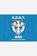 G.O.A.T DAD (Greatest of All Time): Prompted Book with Blank Lines to Write the Reasons Why You Love your Awesome Dad Paperback