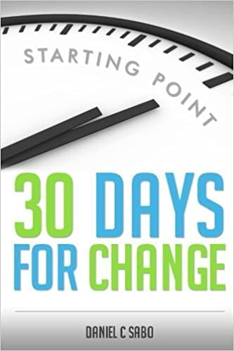 Book 30 Days for Change: Starting Point by Daniel C Sabo (2014-05-10)