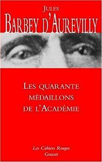 Les quarante médaillons de l'Académie par Barbey d'Aurevilly