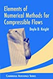 Elements of Numerical Methods for Compressible Flows (Cambridge Aerospace Series), Doyle D. Knight, 0521554748