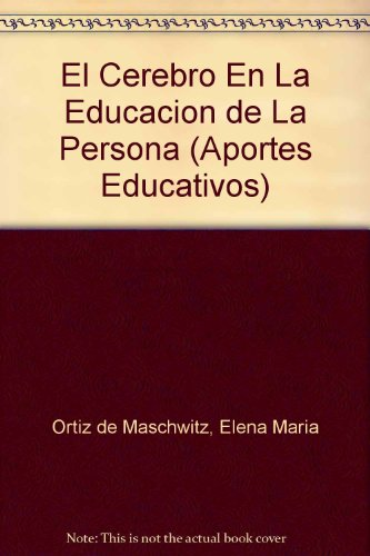 El cerebro en la educacion de las personas / The brain in ...